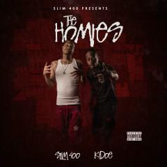 The Homies - Slim 400, Kidoe