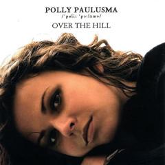 Over The Hill - Polly Paulusma