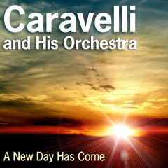 Caravelli: A New Day Has Come - Caravelli