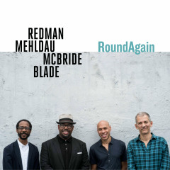 RoundAgain - Joshua Redman, Brad Mehldau, Christian McBride, Brian Blade