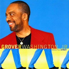 Soulful Strut - Grover Washington, Jr.