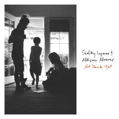 Not Dark Yet - Shelby Lynne, Allison Moorer