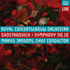 Shostakovich: Symphony No. 10 (Live) - Royal Concertgebouw Orchestra