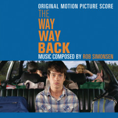 The Way Way Back (Original Motion Picture Score) - Rob Simonsen