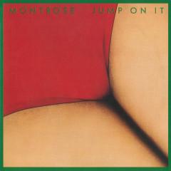 Jump On It - Montrose