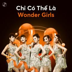 Chỉ Có Thể Là Wonder Girls - Wonder Girls