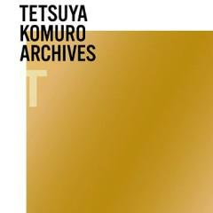 TETSUYA KOMURO ARCHIVES T CD1