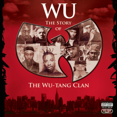 Wu: The Story Of The Wu-Tang Clan - Wu-Tang Clan