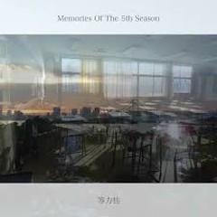 Memories Of The 5th Season