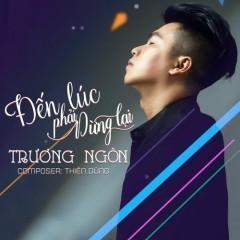 Đến Lúc Phải Dừng Lại (EP) - Trương Ngôn