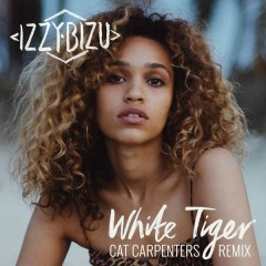 White Tiger (Cat Carpenters Remix) - Izzy Bizu