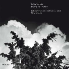 Tormis: Litany To Thunder - Tõnu Kaljuste, Estonian Philharmonic Chamber Choir