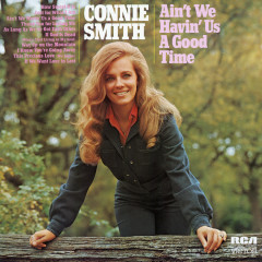 Ain't We Having Us A Good Time - Connie Smith