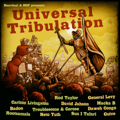 Heartical & Bdf Present: Universal Tribulation - Various Artists