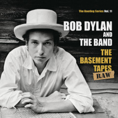 The Basement Tapes Raw: The Bootleg Series, Vol. 11 - Bob Dylan & The Band