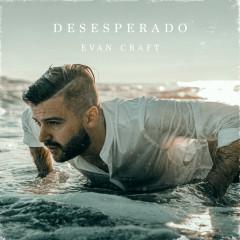 Desesperado (Espanõl) - Evan Craft