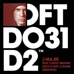 Love Is Not A Game (feat. Kathy Brown) [Remixes] - J Majik, Kathy Brown