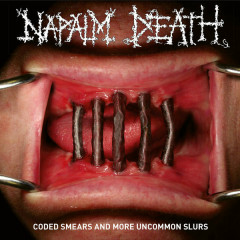 Coded Smears And More Uncommon Slurs - Napalm Death