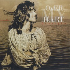 Over My Heart - Laura Branigan