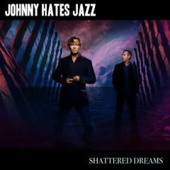 Shattered Dreams (Re-Recorded) - Johnny Hates Jazz