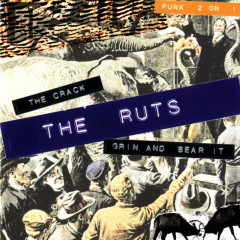 The Crack/Grin And Bear It - The Ruts