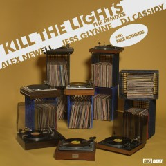 Kill The Lights (with Nile Rodgers) [Remixes] - Alex Newell, Jess Glynne, DJ Cassidy, Nile Rodgers