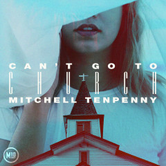 Can't Go to Church - Mitchell Tenpenny
