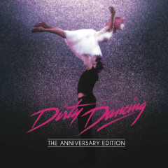 Dirty Dancing: Anniversary Edition - Original Motion Picture Soundtrack