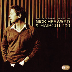 Favourite Songs - The Best Of - Nick Heyward, Haircut 100