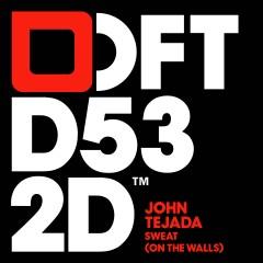 Sweat (On The Walls) - John Tejada