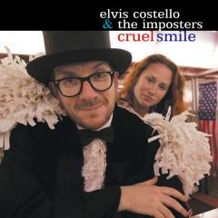 Cruel Smile - Elvis Costello & The Imposters