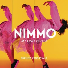 My Only Friend (Drones Club Remix) - Nimmo