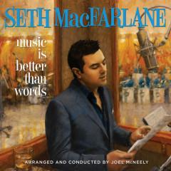 Music Is Better Than Words - Seth MacFarlane