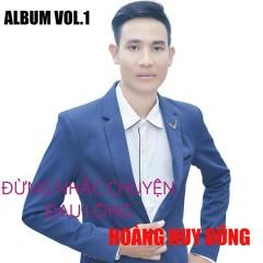 Đừng Nhắc Chuyện Đau Lòng (EP) - Hoàng Huy Dũng