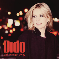Girl Who Got Away (Deluxe) - Dido