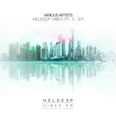 HELDEEP Vibes Pt. 3 - EP - Various Artists