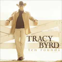Ten Rounds - Tracy Byrd