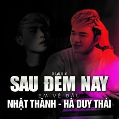 Sau Đêm Nay Em Về Đâu (Remix) (Single)