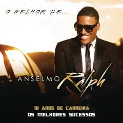 O Melhor de Anselmo Ralph - Anselmo Ralph