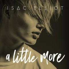 A Little More - EP - Isac Elliot