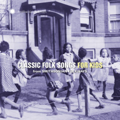 Classic Folk Songs for Kids from Smithsonian Folkways - Various Artists