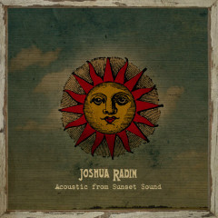 Acoustic from Sunset Sound - Joshua Radin