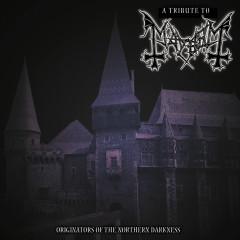 Tribute To Mayhem: Originators Of Northern Darkness