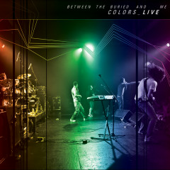 Colors_Live - Between The Buried And Me