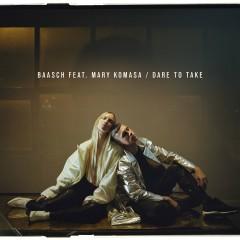 Dare To Take (feat. Mary Komasa) - Baasch, Mary Komasa