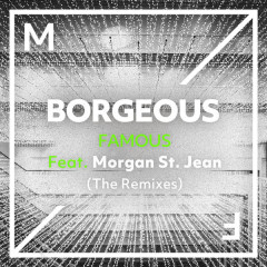 Famous (The Remixes) - Borgeous