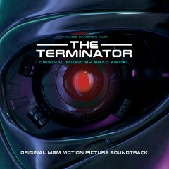 Terminator [Original Motion Picture Soundtrack] - Brad Fiedel