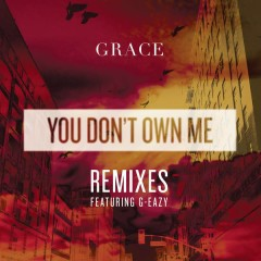 You Don't Own Me REMIXES - SAYGRACE
