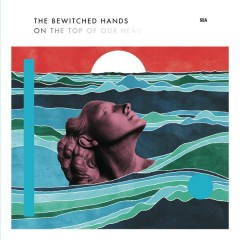 Sea - The Bewitched Hands