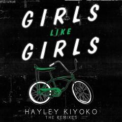 Girls Like Girls (Remixes) - Hayley Kiyoko